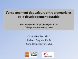 Chantal Pouliot, Ph. D. Richard Gagnon, Ph. D. Anne-Céline Guyon, M.A.
