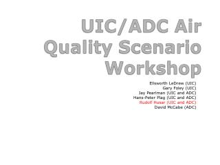 UIC/ADC Air Quality Scenario Workshop