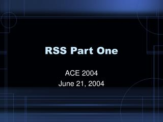 RSS Part One