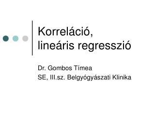Korreláció,  lineáris regresszió