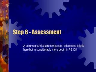 Step 6 - Assessment