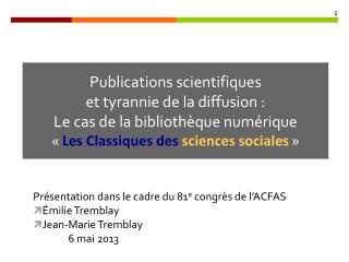 Présentation dans le cadre du 81 e  congrès de l'ACFAS Émilie Tremblay Jean-Marie Tremblay