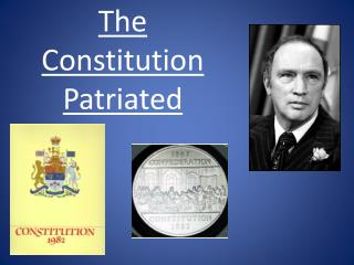 The Constitution Patriated