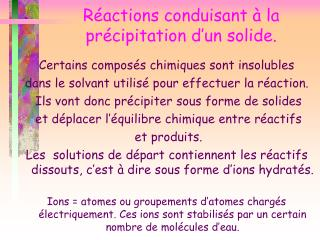 R�actions conduisant � la pr�cipitation d�un solide.