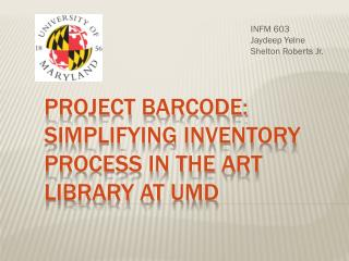 Project Barcode: Simplifying Inventory Process in the Art Library at UMD