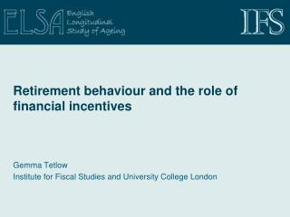 Retirement behaviour and the role of financial incentives