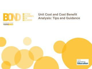Unit Cost and Cost Benefit Analysis: Tips and Guidance