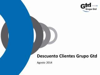 Descuento Clientes Grupo Gtd