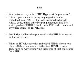 "PHP Rescursive acronym for ""PHP: Hypertext Preprocessor""."