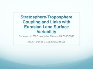 Stratosphere-Troposphere Coupling and Links with Eurasian Land Surface Variability