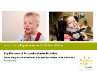 Impact – enabling short breaks for disabled children