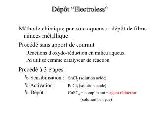 """Dépôt """"Electroless"""" Méthode chimique par voie aqueuse : dépôt de films minces métallique"""