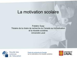 La motivation scolaire Frédéric Guay