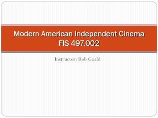 Modern American Independent Cinema FIS 497.002