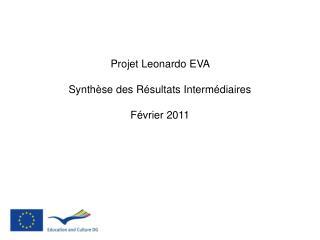 Projet Leonardo EVA  Synthèse des Résultats Intermédiaires    Février 2011