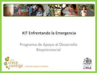 KIT Enfrentando la Emergencia