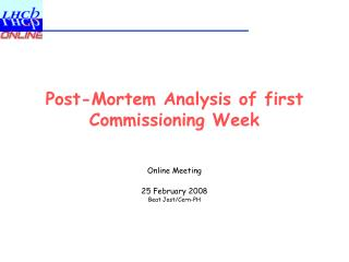Post-Mortem Analysis of first Commissioning Week