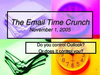 The Email Time Crunch November 1, 2005