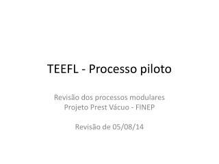 TEEFL - Processo piloto