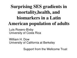 Luis Rosero-Bixby University of Costa Rica William H. Dow University of California at Berkeley