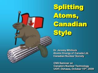 Dr. Jeremy Whitlock Atomic Energy of Canada Ltd. Canadian Nuclear Society