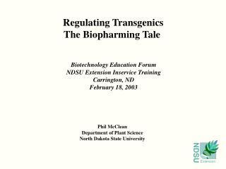 Regulating Transgenics The Biopharming Tale