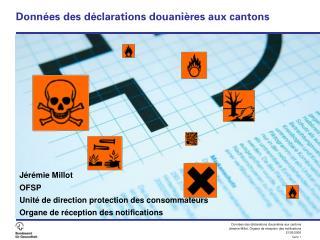 Donn�es des d�clarations douani�res aux cantons