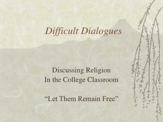 Difficult Dialogues
