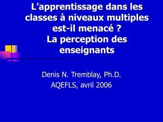 L'apprentissage dans les classes à niveaux multiples est-il menacé ? La perception des enseignants