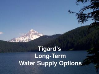 Tigard's  Long-Term  Water Supply Options