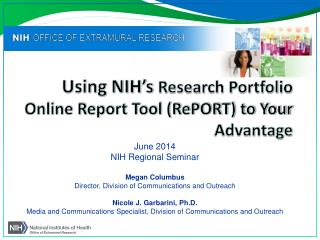 Using NIH's  Research Portfolio Online Report Tool (RePORT) to Your  Advantage