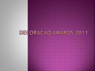 Decoração  Awards  2011