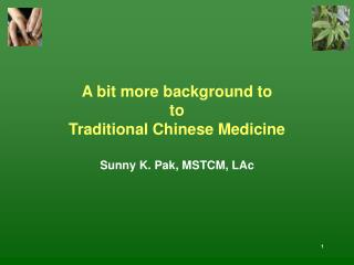 A bit more background to to Traditional Chinese Medicine