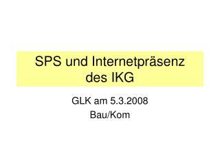SPS und Internetpräsenz des IKG