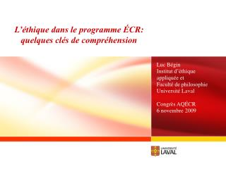L��thique dans le programme �CR: quelques cl�s de compr�hension