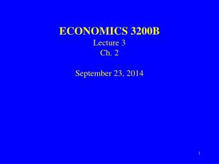 ECONOMICS 3200B Lecture 3 Ch. 2 September 23, 2014