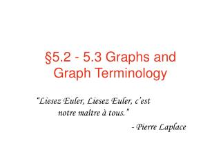 5.2 - 5.3 Graphs and  Graph Terminology