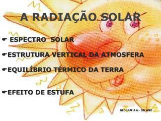 A RADIAÇÃO SOLAR