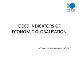 OECD INDICATORS OF ECONOMIC GLOBALISATION