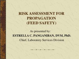 RISK ASSESSMENT FOR PROPAGATION (FEED SAFETY)