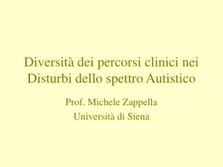 Diversit� dei percorsi clinici nei Disturbi dello spettro Autistico