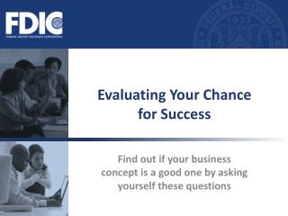 Evaluating Your Chance  for Success