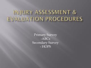 Injury Assessment & Evaluation Procedures