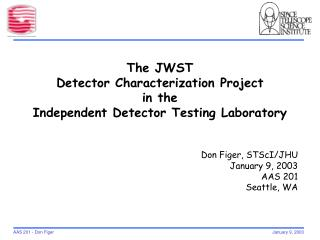 The JWST  Detector Characterization Project  in the  Independent Detector Testing Laboratory