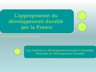 Lois relatives au développement durable et Stratégie  Nationale de Développement Durable