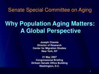 Senate Special Committee on Aging Why Population Aging Matters:  A Global Perspective