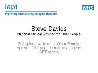 Steve  Davies National Clinical  Advisor for Older People