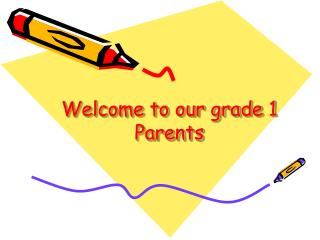 Welcome to our grade 1 Parents
