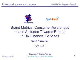 Brand Metrics: Consumer Awareness of and Attitudes Towards Brands in UK Financial Services