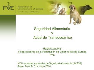 XXIII Jornadas Nacionales de Seguridad Alimentaria (AVESA) Adeje, Tenerife 8 de mayo 2014